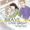 Brave Little Megan - Alison Brock