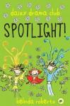 Spotlight! (Daisy Drama Club, #2) - Belinda Roberts