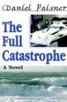 The Full Catastrophe - Daniel Paisner