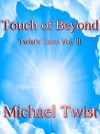 Touch of Beyond - Michael Twist