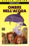Ombre nell'acqua - Kathryn Lasky, Angela Ragusa