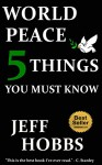 World Peace: 5 Things You Must Know - Jeff Hobbs