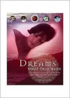 Dreams: What They Mean: Find Out What Dreams Can Say about Your Hopes, Fears and Everyday Experiences - Richard Craze