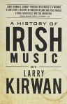 A History of Irish Music - Larry Kirwan