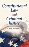 Constitutional Law and Criminal Justice - Cliff Roberson