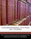Understanding the Peak Oil Theory - United States House of Representatives
