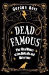 Dead Famous - Gordon Kerr