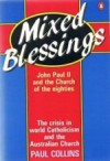 Mixed Blessings: John Paul II and the Church of the Eighties - Paul Collins