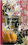 A Year of Celebration: Experiencing God Through the Feast Days of the Church - Patricia Mitchell