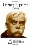 Le Sang du pauvre (French Edition) - Léon Bloy, FB Editions