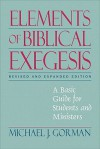 Elements of Biblical Exegesis: A Basic Guide for Students and Ministers - Michael J. Gorman