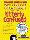 English Grammar for the Utterly Confused - Laurie E. Rozakis