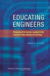 Educating Engineers: Preparing 21st Century Leaders in the Context of New Modes of Learning: Summary of a Forum - National Academy of Engineering