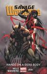 Savage Wolverine Volume 2: Hands on a Dead Body (Marvel Now) - Zeb Wells, Jock, Joe Madureira