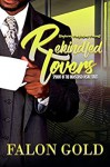 Rekindled Lovers (Undisclosed Desire Book 4) - Falon Gold