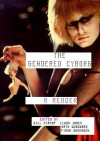 The Gendered Cyborg: A Reader - Gill Kirkup