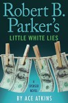 Robert B. Parker's Little White Lies (Spenser) - Ace Atkins