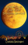 Monster Club: Case of the Ivy Hollow Werewolf (Book 1, Monster Club Series) - Chelsea Bellingeri