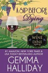 A Sip Before Dying (Wine & Dine Mysteries #1) - Gemma Halliday