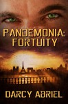 Pandemonia: Fortuity - Darcy Abriel