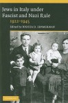 Jews in Italy Under Fascist and Nazi Rule, 1922-1945 - Joshua D. Zimmerman
