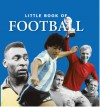 Little Book of Football - Michael Heatley