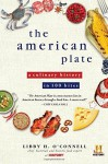 The American Plate: A Culinary History in 100 Bites by Libby O'Connell (September 01,2015) - Libby O'Connell