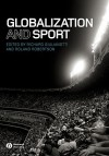 Globalization and Sport - Richard Giulianotti, Roland Robertson