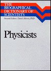 The Biographical Dictionary Of Scientists, Physicists - David Abbott