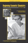 Beginning Cosmetic Chemistry 3rd Edition - Randy Schueller, Perry Romanowski