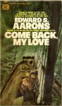 Come Back, My Love - Edward S. Aarons