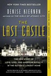 The Last Castle: The Epic Story of Love, Loss, and American Royalty in the Nation's Largest Home - 'Denise Kiernan'