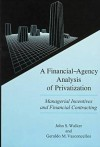 A Financial-Agency Analysis of Privatization: Managerial Incentives and Financial Contracting - John S. Walker