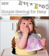 Lotta Jansdotter's Simple Sewing for Baby: 20 Easy Projects for Newborns to Toddlers - Lotta Jansdotter, Meiko Arquillos
