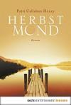 Herbstmond: Roman (German Edition) - Patti Callahan Henry, Sabine Schulte