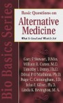 Basic Questions on Alternative Medicine: What Is Good and What Is Not? - John F. Kilner