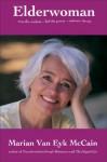 Elderwoman: Reap the wisdom, feel the power, Embrace the joy - Marian Van Eyk McCain