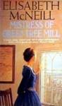 Mistress Green Tree Mill - Elisabeth McNeill