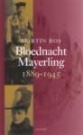 Bloednacht Mayerling, 1889-1945 - Martin Ros