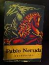 Selección - Pablo Neruda