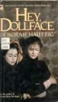 Hey, Dollface - Deborah Hautzig