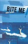 Bite Me! - John Larkin