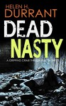 DEAD NASTY a gripping crime thriller full of twists - HELEN H. DURRANT