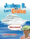 Joshua B. Goes on a Cruise: (What's a Cruise?) - Linda Cobb