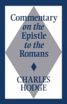Commentary on the Epistle to the Romans - Charles Hodge