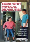 Teens With Physical Disabilities: Real Life Stories Of Meeting The Challenges - Glenn Alan Cheney, Alan Cheney Glenn