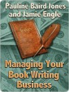 Managing Your Book Writing Business - Pauline Jones, Jamie Engle