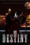 His Destiny - Carolyn Washington