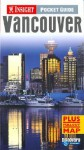 Insight Pocket Guide Vancouver - Joel W. Rogers, Richard Nowitz, Martha Ellen Zenfell, Lesley Gordon, Insight Guides