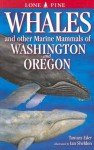 Whales and Other Marine Mammals of Washington and Oregon - Tamara Eder, Ian Sheldon